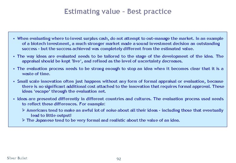 Estimating value – Best practice • When evaluating where to invest surplus cash, do