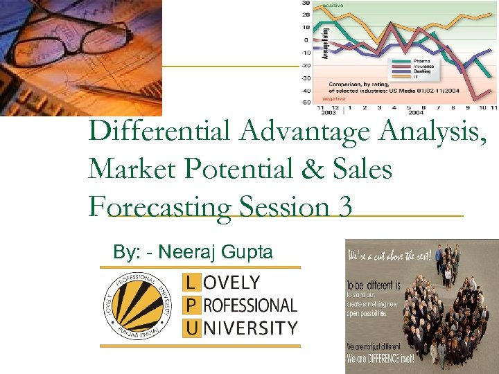 Differential Advantage Analysis, Market Potential & Sales Forecasting Session 3 By: - Neeraj Gupta