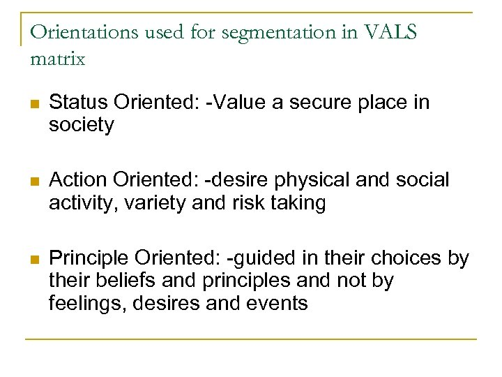 Orientations used for segmentation in VALS matrix n Status Oriented: -Value a secure place