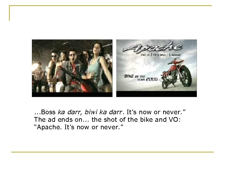 ". . . Boss ka darr, biwi ka darr. It's now or never. """