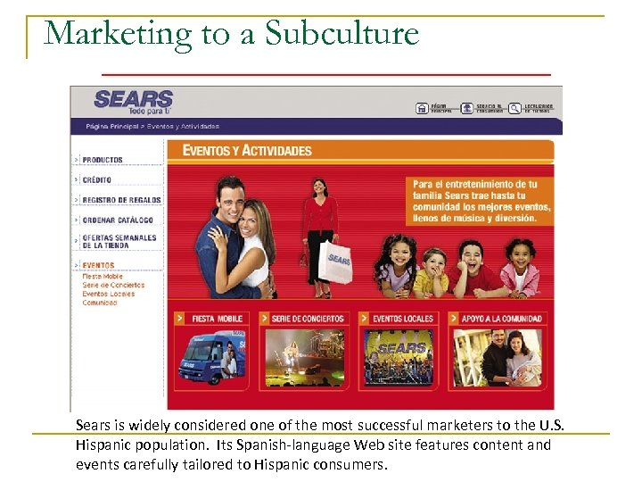 Marketing to a Subculture Sears is widely considered one of the most successful marketers