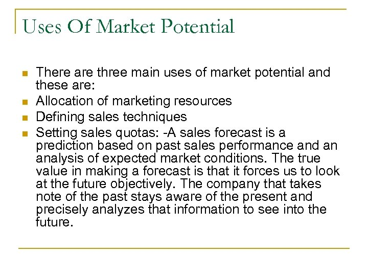 Uses Of Market Potential n n There are three main uses of market potential
