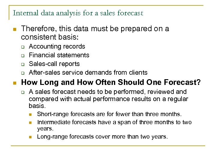 Internal data analysis for a sales forecast n Therefore, this data must be prepared