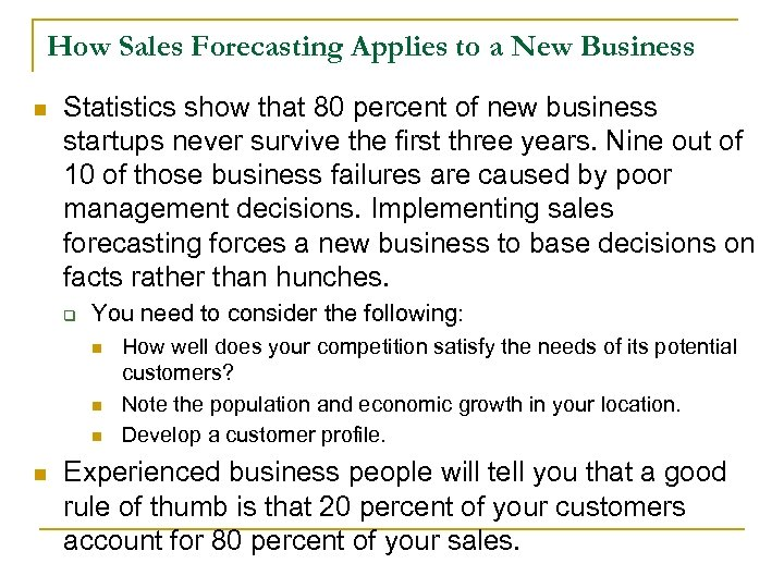 How Sales Forecasting Applies to a New Business n Statistics show that 80 percent