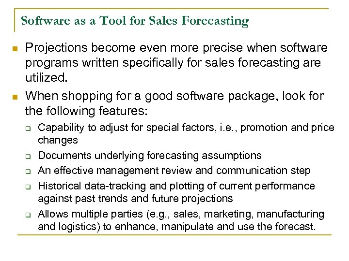 Software as a Tool for Sales Forecasting n n Projections become even more precise
