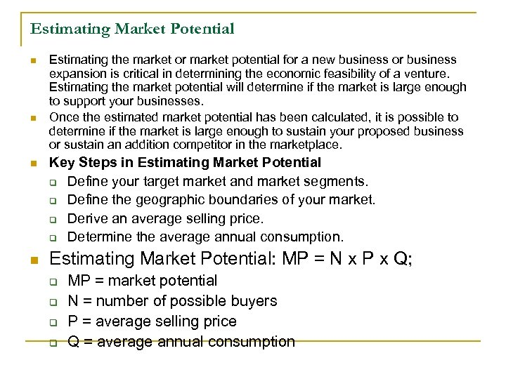Estimating Market Potential n n Estimating the market or market potential for a new