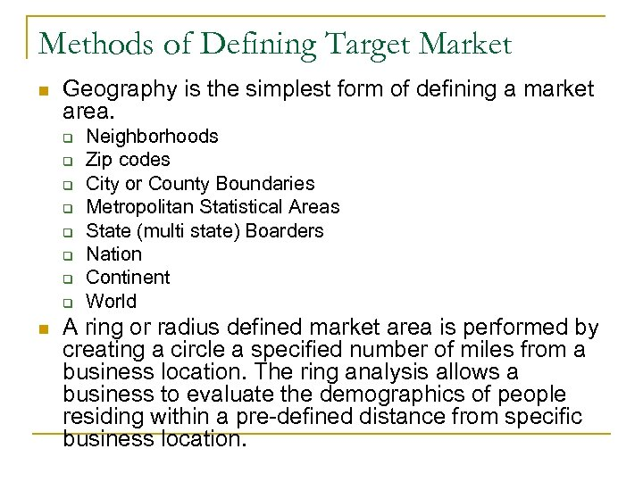Methods of Defining Target Market n Geography is the simplest form of defining a