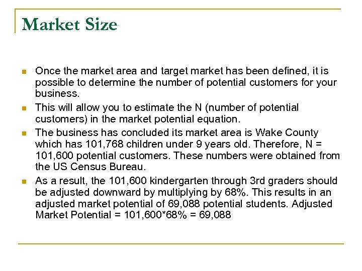 Market Size n n Once the market area and target market has been defined,