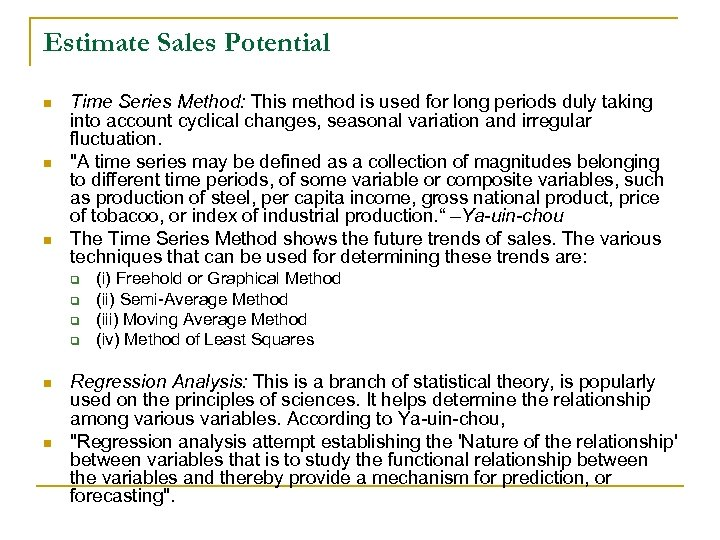 Estimate Sales Potential n n n Time Series Method: This method is used for