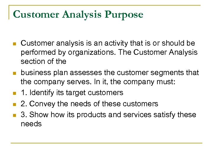 Customer Analysis Purpose n n n Customer analysis is an activity that is or