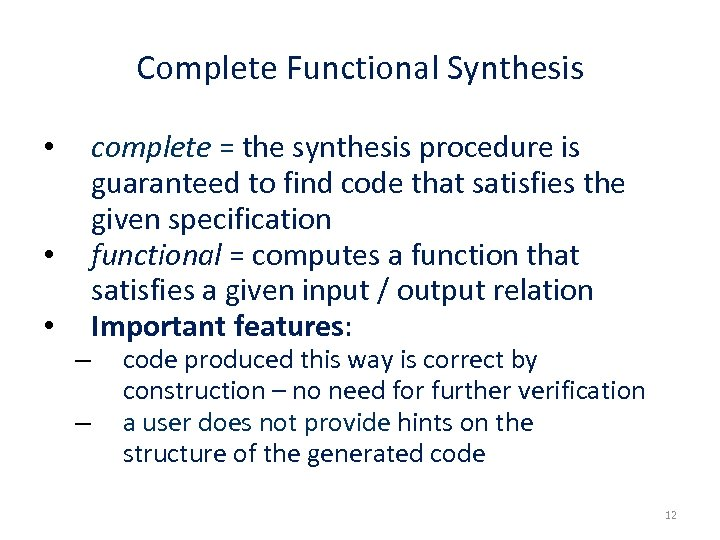 Complete Functional Synthesis • • • – – complete = the synthesis procedure is