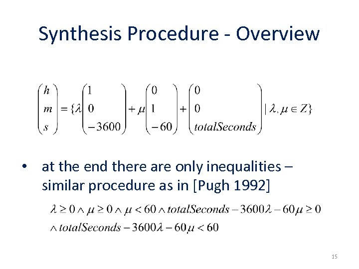Synthesis Procedure - Overview • at the end there are only inequalities – similar