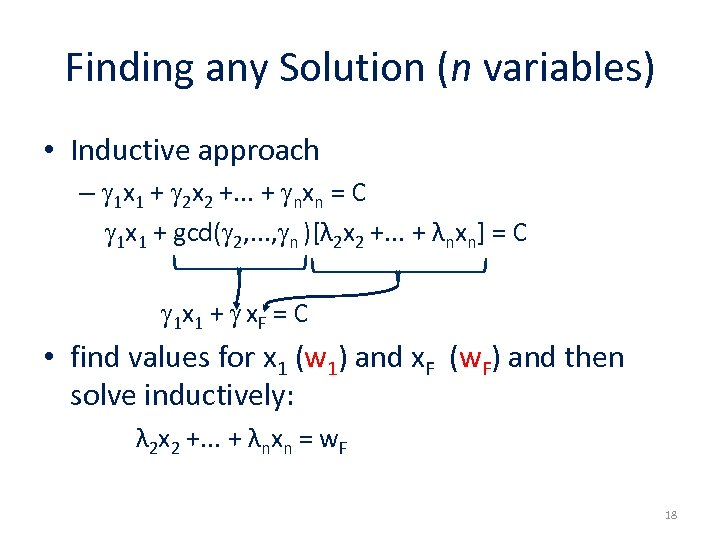 Finding any Solution (n variables) • Inductive approach – 1 x 1 + 2