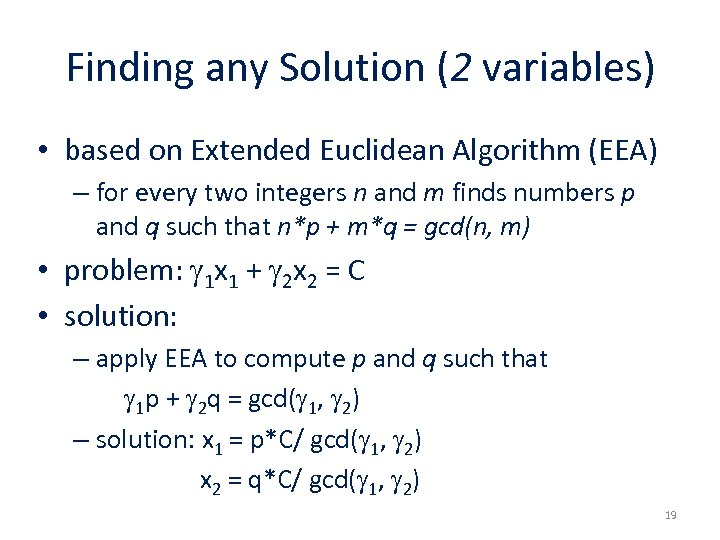 Finding any Solution (2 variables) • based on Extended Euclidean Algorithm (EEA) – for