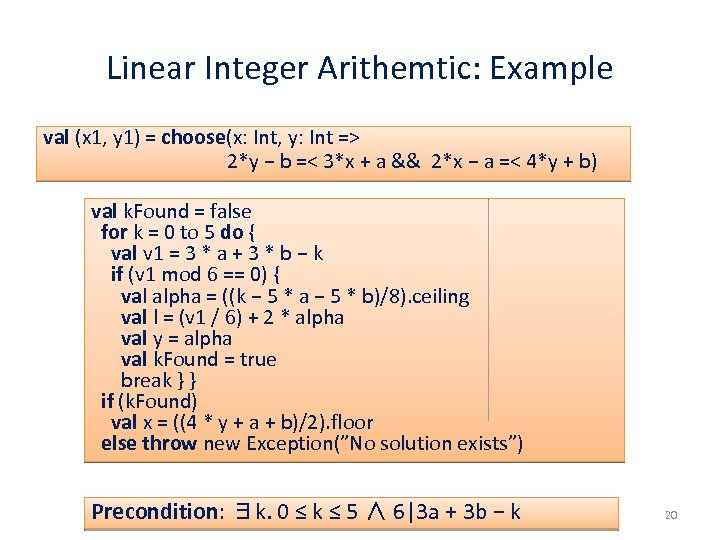 Linear Integer Arithemtic: Example val (x 1, y 1) = choose(x: Int, y: Int