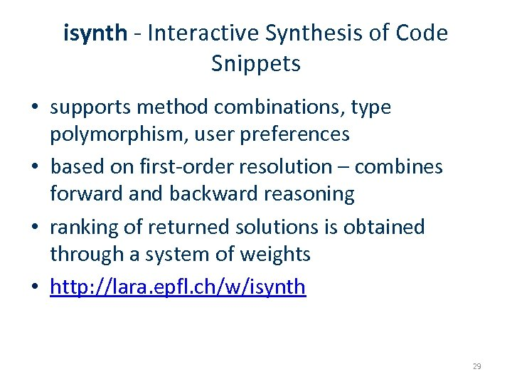 isynth - Interactive Synthesis of Code Snippets • supports method combinations, type polymorphism, user