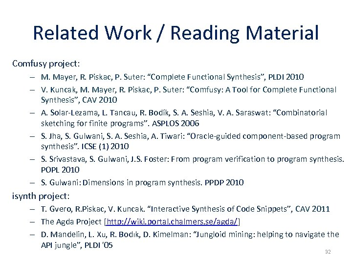 Related Work / Reading Material Comfusy project: – M. Mayer, R. Piskac, P. Suter: