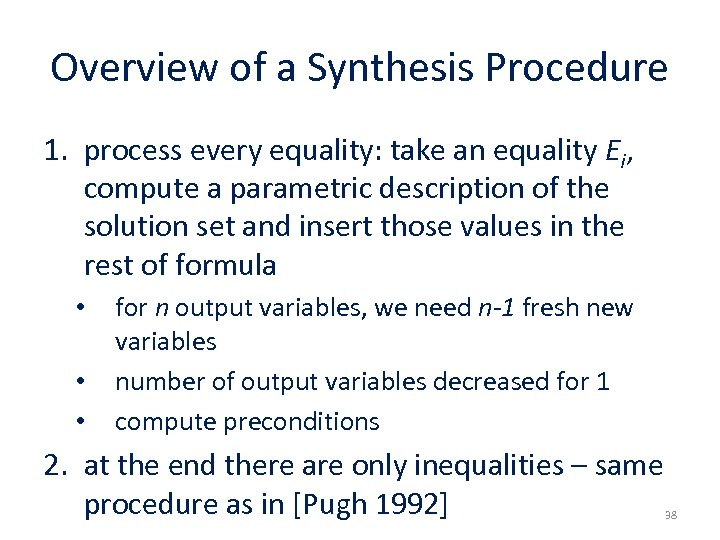 Overview of a Synthesis Procedure 1. process every equality: take an equality Ei, compute