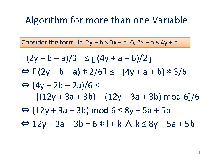 Algorithm for more than one Variable Consider the formula 2 y − b ≤
