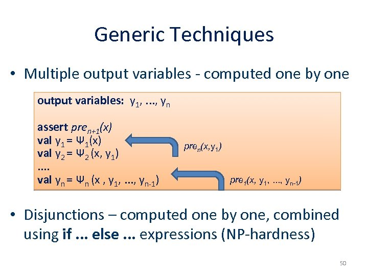 Generic Techniques • Multiple output variables - computed one by one output variables: y