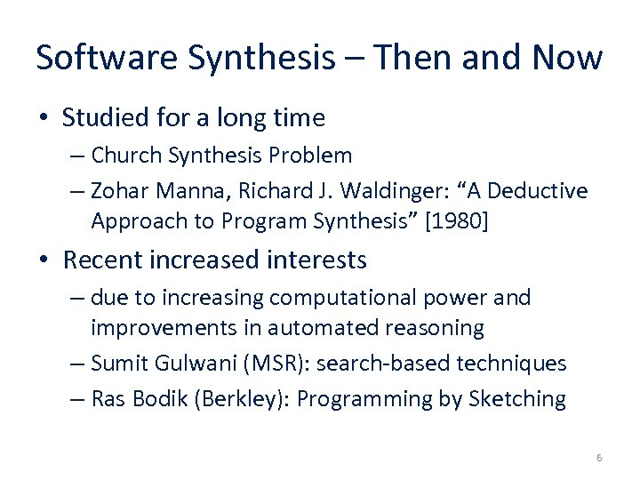 Software Synthesis – Then and Now • Studied for a long time – Church