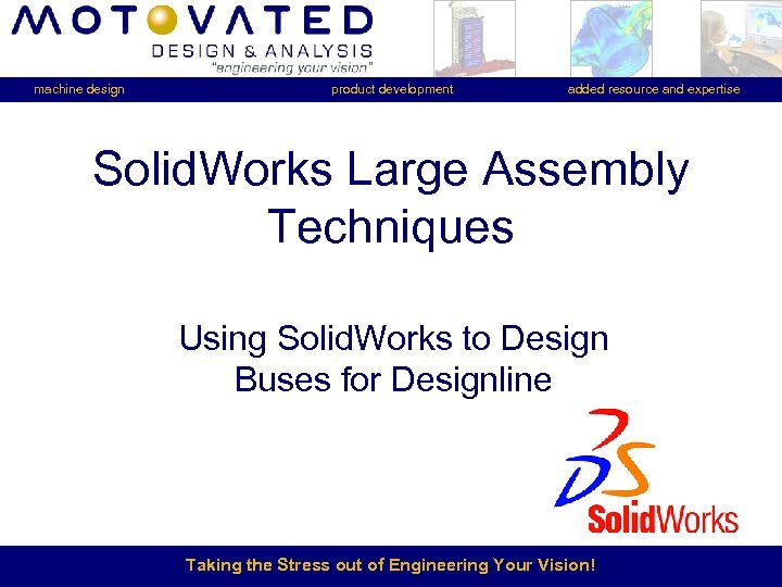 machine design product development added resource and expertise Solid. Works Large Assembly Techniques Using