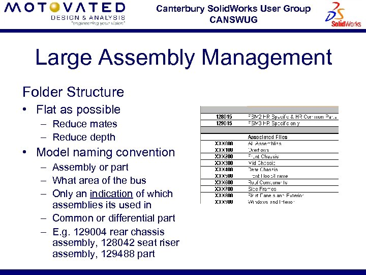 Canterbury Solid. Works User Group CANSWUG Large Assembly Management Folder Structure • Flat as