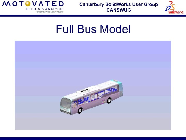 Canterbury Solid. Works User Group CANSWUG Full Bus Model