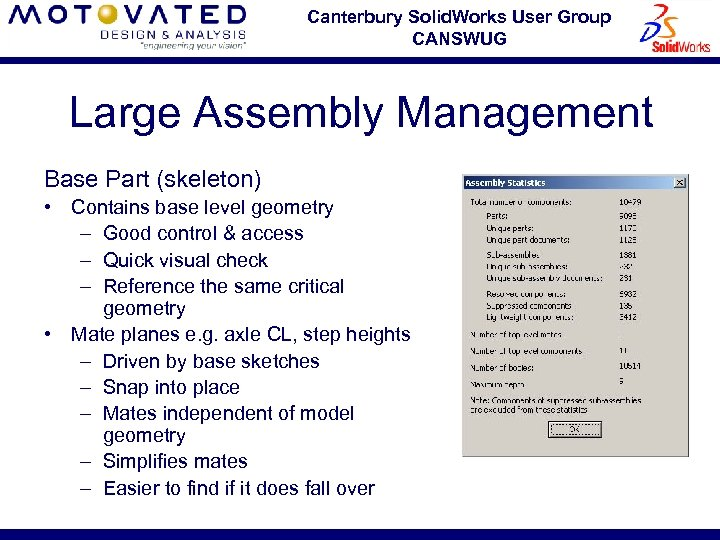 Canterbury Solid. Works User Group CANSWUG Large Assembly Management Base Part (skeleton) • Contains