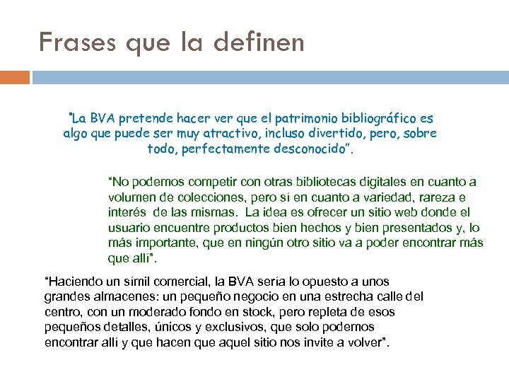 """Frases que la definen """"La BVA pretende hacer ver que el patrimonio bibliográfico es"""