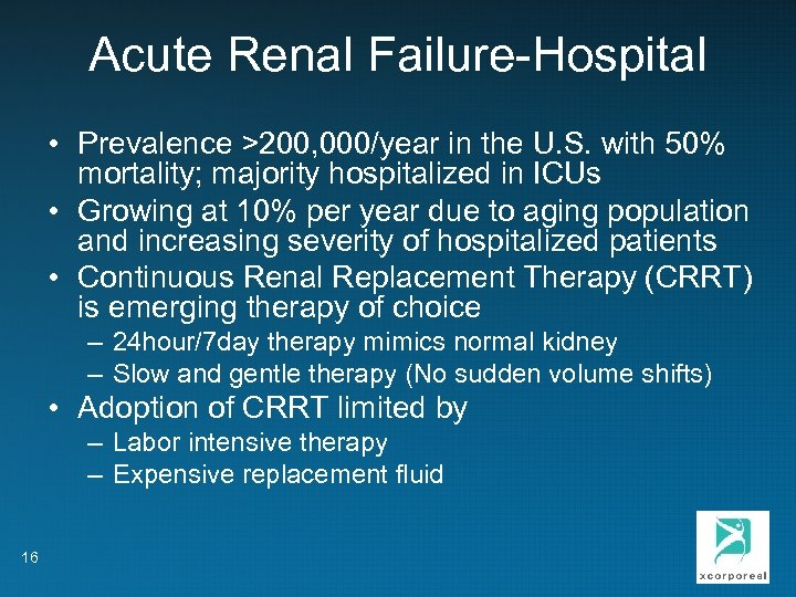 Acute Renal Failure-Hospital • Prevalence >200, 000/year in the U. S. with 50% mortality;