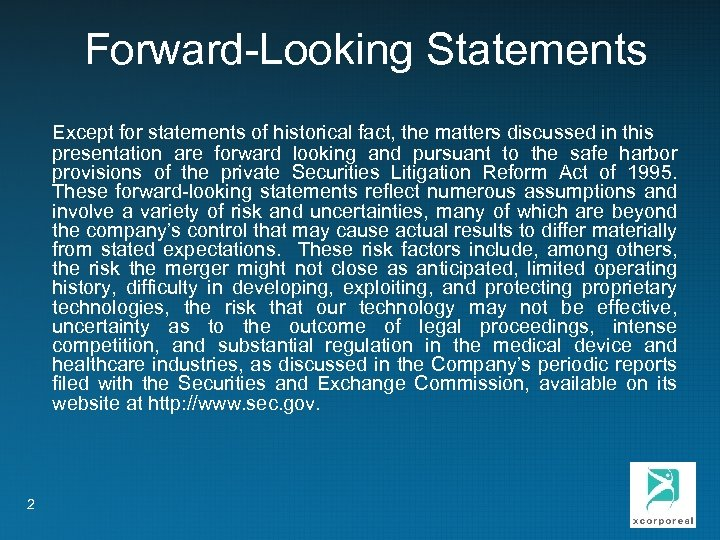 Forward-Looking Statements Except for statements of historical fact, the matters discussed in this presentation