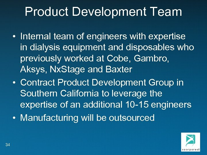Product Development Team • Internal team of engineers with expertise in dialysis equipment and