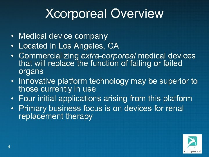 Xcorporeal Overview • Medical device company • Located in Los Angeles, CA • Commercializing