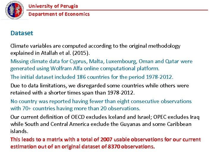 University of Perugia Department of Economics Dataset Climate variables are computed according to the