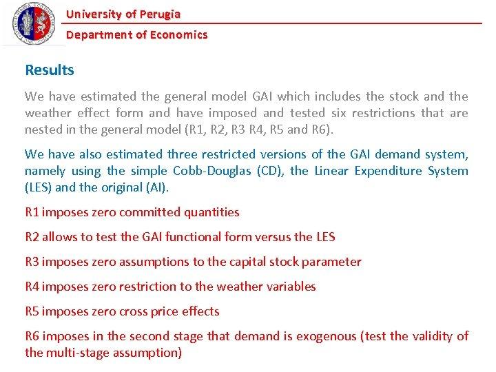 University of Perugia Department of Economics Results We have estimated the general model GAI