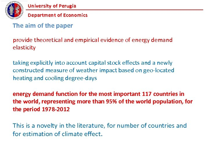 University of Perugia Department of Economics The aim of the paper provide theoretical and