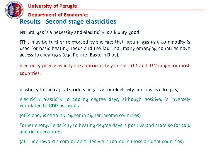 University of Perugia Department of Economics Results –Second stage elasticities Natural gas is a