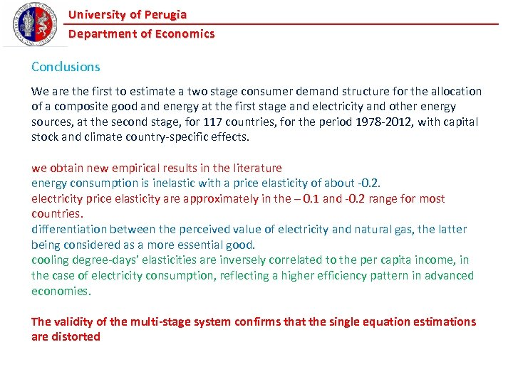 University of Perugia Department of Economics Conclusions We are the first to estimate a
