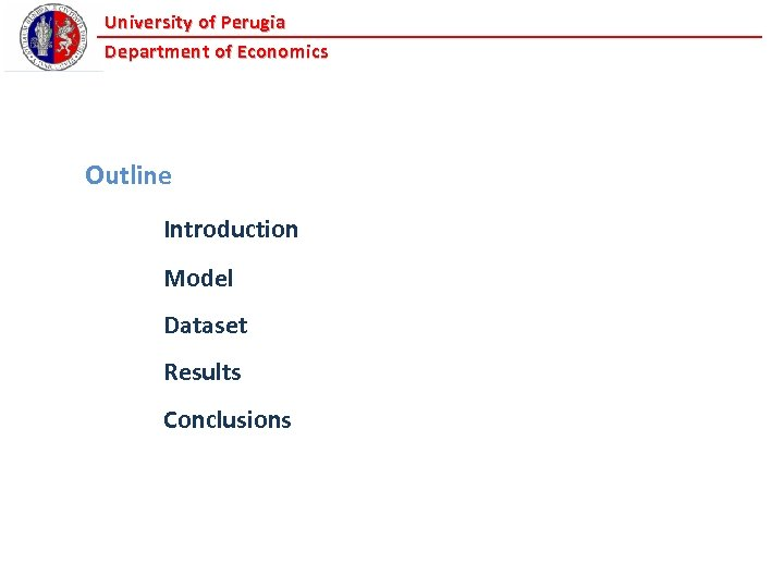University of Perugia Department of Economics Outline Introduction Model Dataset Results Conclusions