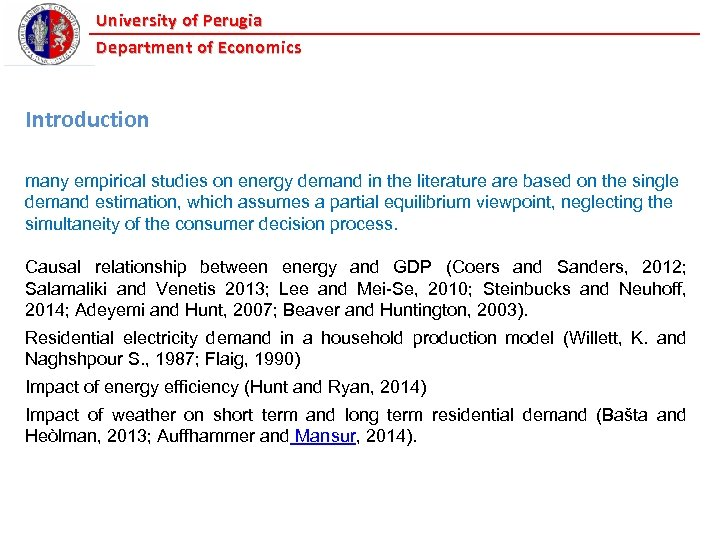 University of Perugia Department of Economics Introduction many empirical studies on energy demand in