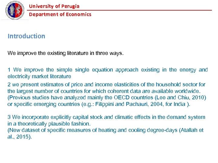 University of Perugia Department of Economics Introduction We improve the existing literature in three