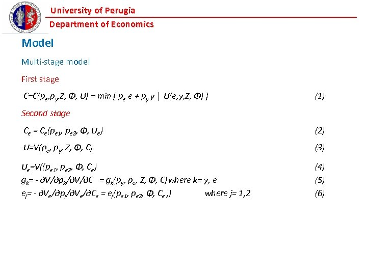 University of Perugia Department of Economics Model Multi-stage model First stage C=C(pe, py, Z,
