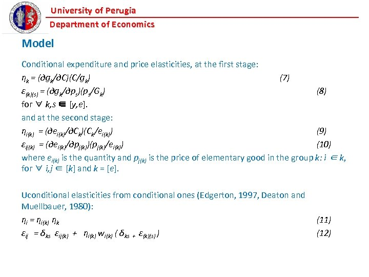 University of Perugia Department of Economics Model Conditional expenditure and price elasticities, at the