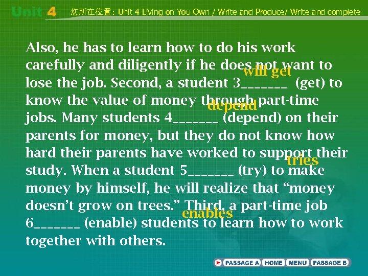 您所在位置: Unit 4 Living on You Own / Write and Produce/ Write and complete