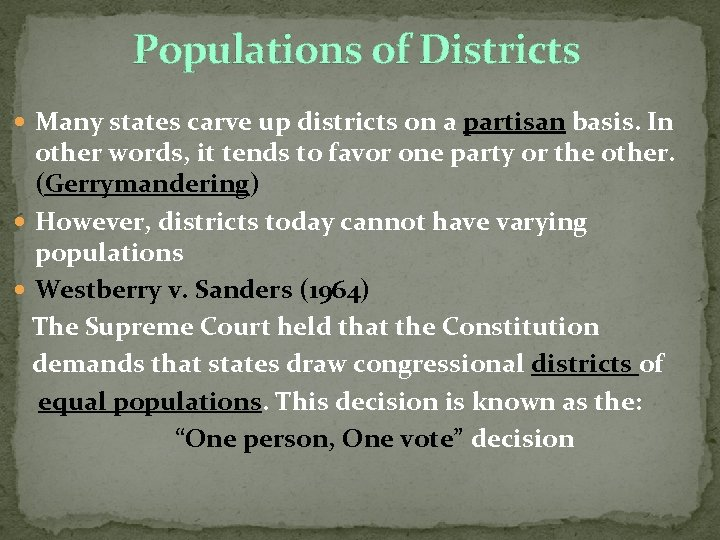 Populations of Districts Many states carve up districts on a partisan basis. In other