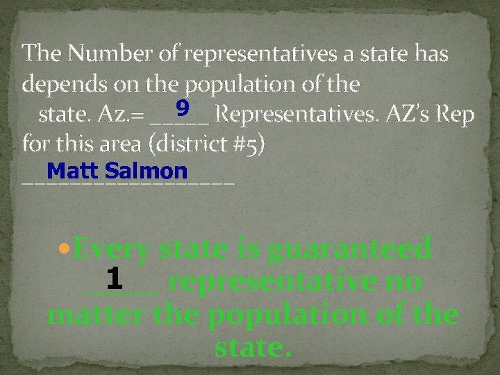 The Number of representatives a state has depends on the population of the 9