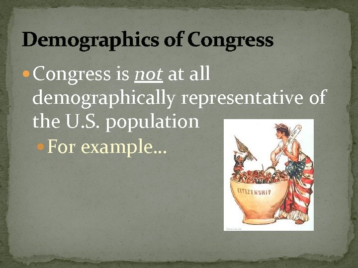Demographics of Congress is not at all demographically representative of the U. S. population