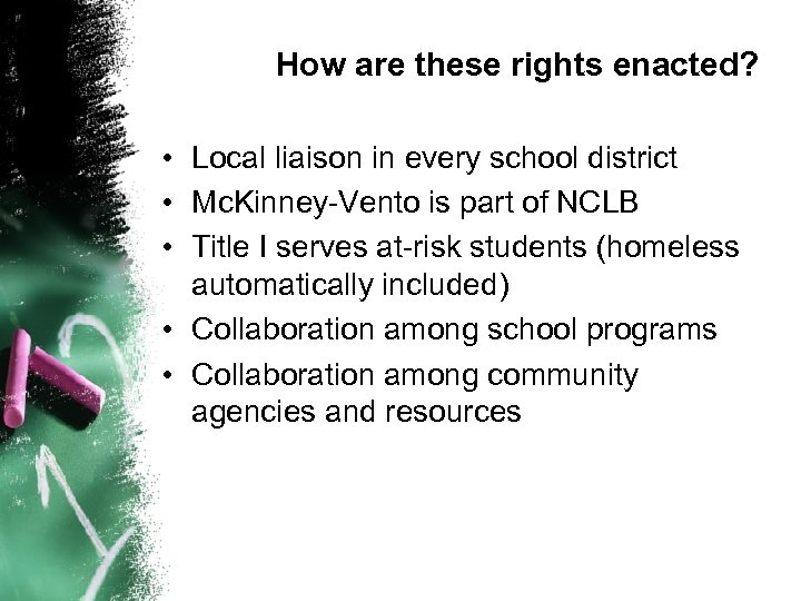 How are these rights enacted? • Local liaison in every school district • Mc.
