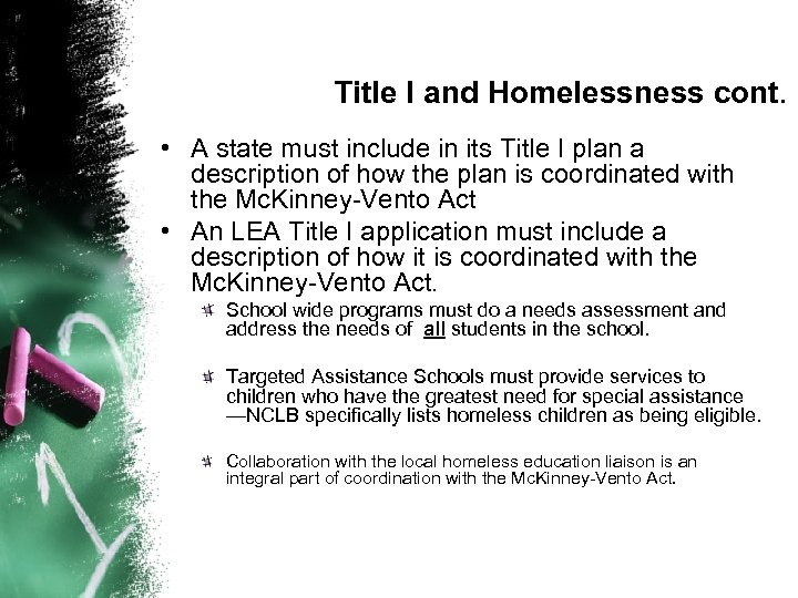 Title I and Homelessness cont. • A state must include in its Title I